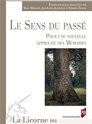 La Licorne, N° 104/2013 : Le sens du passé : Pour une nouvelle approche des mémoires