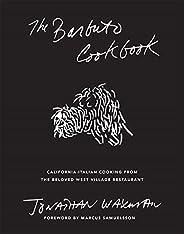 Barbuto Cookbook: California-Italian Cooking from Jonathan Waxman's Beloved West Village Restaurant
