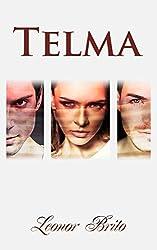 Telma: Se vamos falar de mim não é com suminhos (Portuguese Edition)