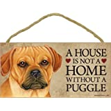 """A house is not a home without Puggle Dog - 5"""" x 10"""" Door Sign"""