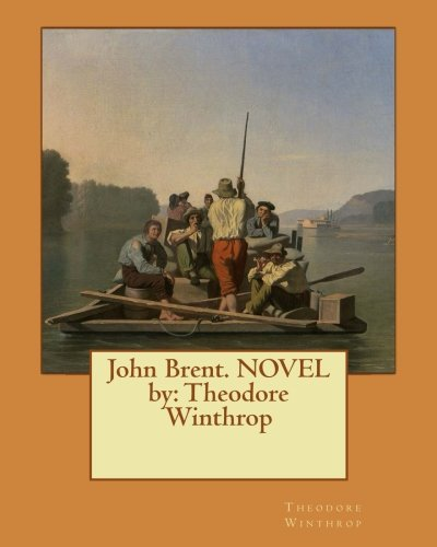 Download John Brent. NOVEL by: Theodore Winthrop ebook