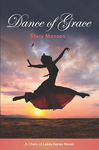 Book: Dance of Grace - Volume 2 (The Chain of Lakes) by Stacy Monson