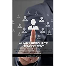 Human Resource Management: An introduction to human resource concepts, covering the key areas of performance reviews, discipline & termination as well as related concepts of absenteeism & diversity