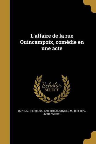 Read Online L'Affaire de La Rue Quincampoix, Comedie En Une Acte (French Edition) pdf