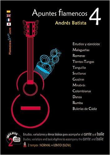 Apuntes Flamencos, Vol. 4 Book/2-CD Set: Amazon.es: Batista ...