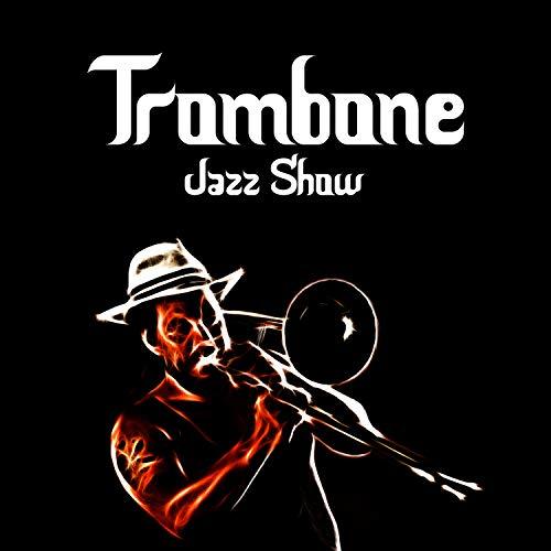Trombone Jazz Show: Best Instrumental Bossa Songs, Swing Jazz and Ballads