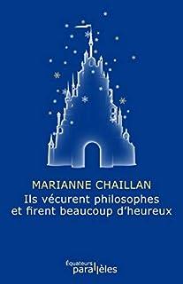 Ils vécurent philosophes et firent beaucoup d'heureux, Chaillan, Marianne