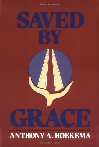 Saved by Grace by [Hoekema, Anthony A.]