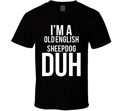 I'm a Old English Sheepdog Duh Parody Costume Halloween T Shirt 2XL Black
