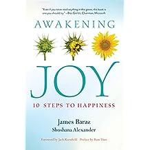 Awakening Joy: 10 Steps to Happiness