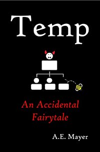 Temp: An Accidental Fairytale by A.E. Mayer ebook deal
