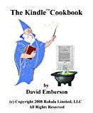 The Kindle Cookbook: How To Do Everything the Manual Doesnt Tell You (Kindle 1 Edition)