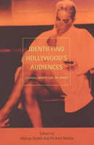 Identifying Hollywood's Audiences: Cultural Identity and the Movies