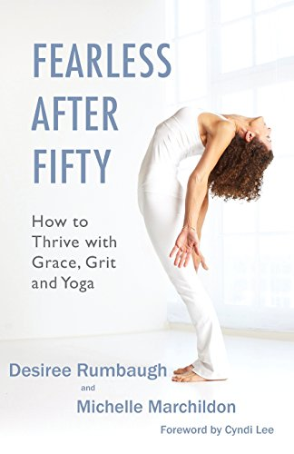 Books : Fearless After Fifty: How to Thrive with Grace, Grit and Yoga