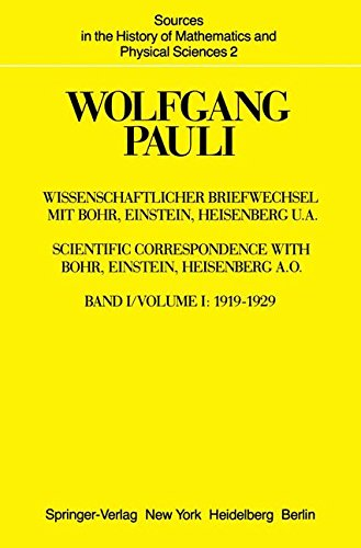 Wissenschaftlicher Briefwechsel mit Bohr, Einstein, Heisenberg u.a.: Band 1: 1919–1929 (Sources in the History of Mathematics and Physical Sciences, Band 2)