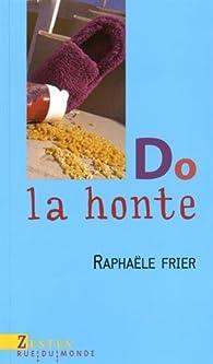 Do la honte par Raphaële Frier