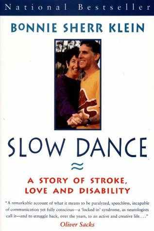 Slow Dance : A Story of Stroke, Love and Disability