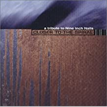 A Tribute to Nine Inch Nails: Closer to the Spiral