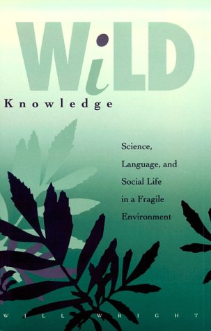 Wild Knowledge: Science, Language, and Social Life in a Fragile Environment by Brand: Univ Of Minnesota Press