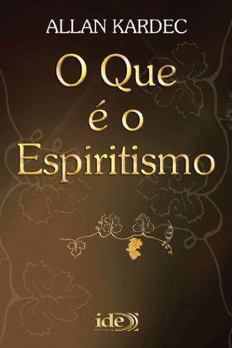 O Que é o Espiritismo (Obras Básicas Livro 2) (Portuguese Edition)