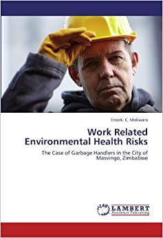 Work Related Environmental Health Risks: The Case of Garbage Handlers in the City of Masvingo, Zimbabwe