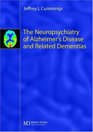 The Neuropsychiatry of Alzheimer's Disease and Related Dementias