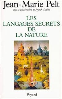 Les langages secrets de la nature : la communication chez les animaux et les plantes, Pelt, Jean-Marie