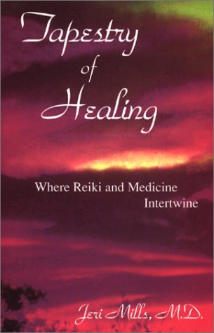 Books : Tapestry of Healing: Where Reiki and Medicine Intertwine