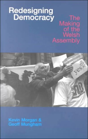 Redesigning Democracy: The Welsh Labour Party and Devolution