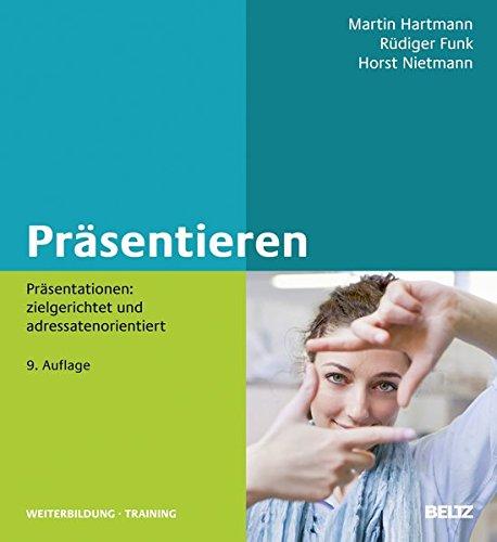Präsentieren: Präsentationen: zielgerichtet und adressatenorientiert (Beltz Weiterbildung / Fachbuch)