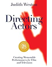 Directing Actors - 25th Anniversary Edition: Creating Memorable Performances for Film and Television