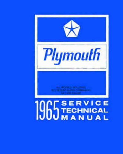 (STEP-BY-STEP 1965 PLYMOUTH FACTORY REPAIR SHOP & SERVICE MANUAL & BODY MANUAL INCUDES: Barracuda, Belvedere, Belvedere I, Belvedere II, Satellite, Fury, Fury II, Fury III, Sport Fury, Valiant V-100, V-200, Signet, Station Wagons)