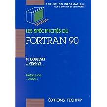 Les spécificités du Fortran 90