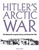 Front cover for the book Hitler's Arctic War: The German Campaigns in Norway, Finland, and the USSR 1940-1945 by Chris Mann