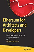 Ethereum for Architects and Developers: With Case Studies and Code Samples in Solidity Front Cover