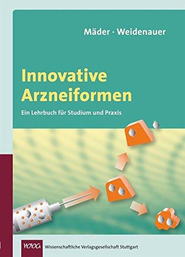 Innovative Arzneiformen: Ein Lehrbuch für Studium und Praxis