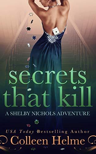 secrets that kill a shelby nichols mystery adventure shelby nichols adventure book 4