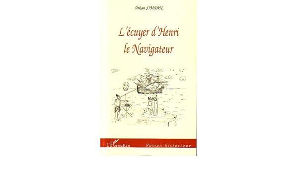 Lécuyer dHenri le Navigateur (Roman historique) (French Edition)