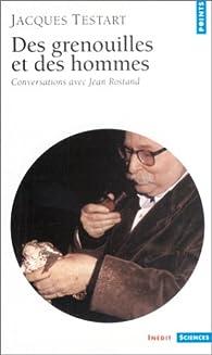 Des grenouilles et des hommes par Jacques Testart