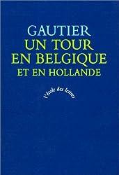 Un tour en Belgique et en Hollande