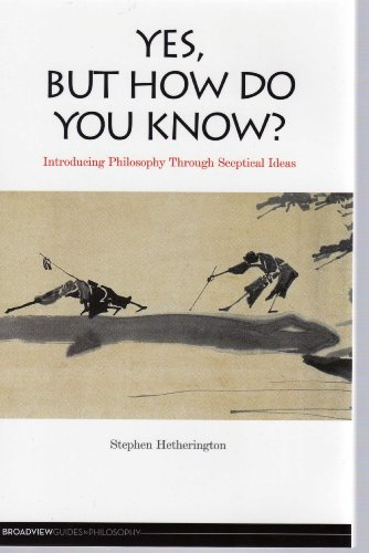 Yes, But How Do You Know?: Introducing Philosophy Through...