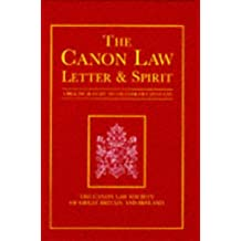 The Canon Law: Letter and Spirit - A Practical Guide to the Code of Canon Law