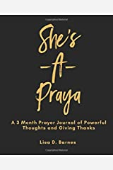 She's -A- Praya: A 3 Month Prayer Journal of Powerful Thoughts and Giving Thanks Paperback