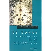 ZOHAR (LE) : AUX ORIGINES DE LA MYSTIQUE JUIVE