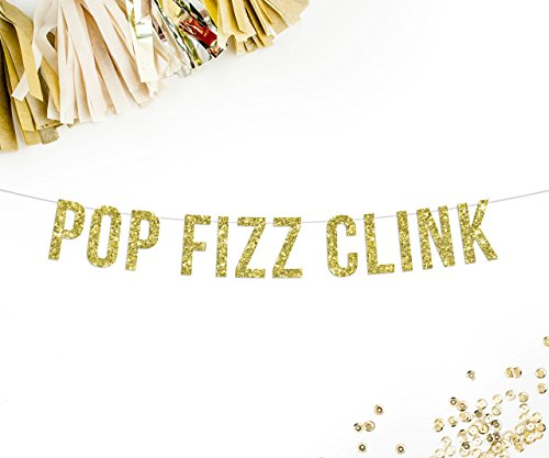 POP FIZZ CLINK Gold Glitter Banner, wedding banner, wedding decor, drink bar, party decor, new years eve, birthday celebration, party (New Years Drinks)