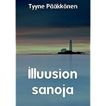 Illuusion sanoja (Finnish Edition)