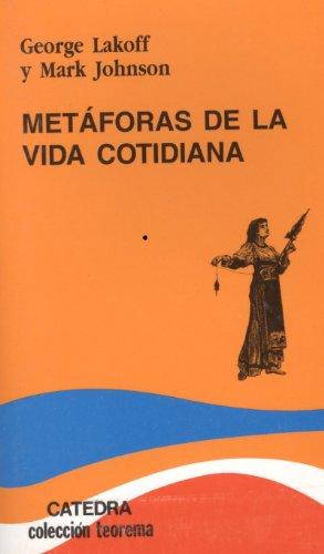 Metaforas de la vida cotidiana / Metaphors We Live By (Teorema / Theorem) (Spanish Edition)