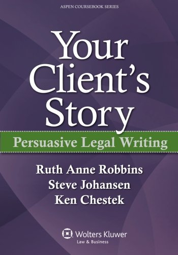 Your Client's Story: Persuasive Legal Writing (Aspen Coursebook Series) by Brand: Aspen Publishers