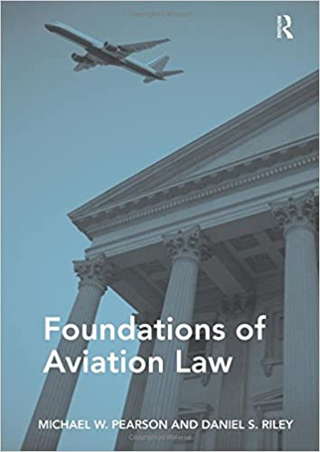 Foundations of aviation law michael w pearson daniel s riley foundations of aviation law 1st edition fandeluxe Choice Image