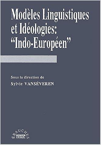 """Livre Modèles linguistiques et idéologies : """"indo-européen"""" pdf, epub ebook"""